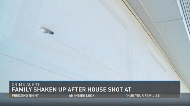 Family shaken up after house shot at